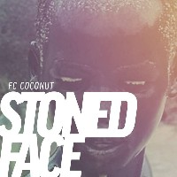 FC Coconut - Stoned Face