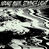 Young Rival - Strange Light