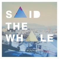Said The Whale - Little Mountain