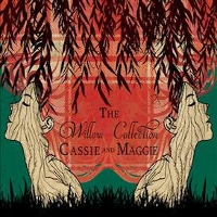 Cassie & Maggie - The Willow Collection