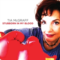 Tia McGraff - Stubborn in My Blood