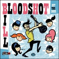 Bloodshot Bill - Out The Door