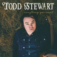 Todd Stewart - Everything You Want