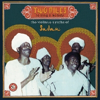 Various - Two Niles To Sing A Melody: The Violins & Synths of Sudan