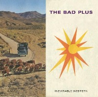 The Bad Plus - Inevitable Western
