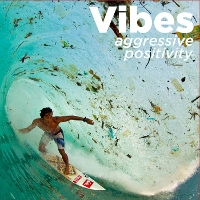 Vibes - Aggressive Positivity