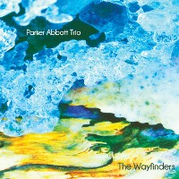 Parker Abbott Trio - The Wayfinders