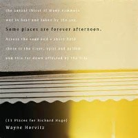 Wayne Horvitz - Some Places Are Forever Afternoon (11 Places for Richard Hugo)