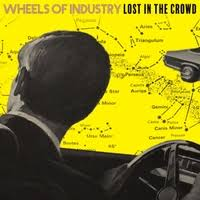 Wheels Of Industry - Lost In The Crowd