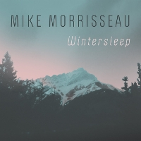 Mike Morrisseau Trio - Wintersleep