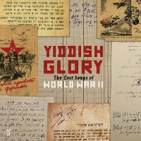 Various - Yiddish Glory: The Lost Songs From World War II